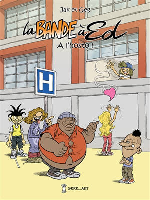 La bande à Ed. Volume 6, A l'hosto !