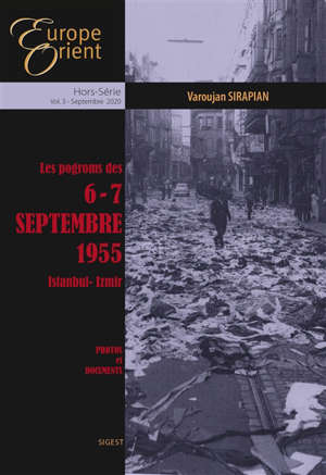 Europe & Orient, hors série. n° 3, Les pogroms des 6-7 septembre 1955 : Istanbul-Izmir : photos et documents