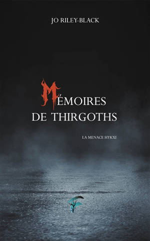 Mémoires de Thirgoths. Volume 1, La menace Hykxis