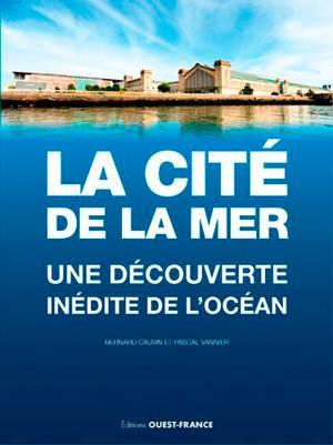 La Cité de la mer : une découverte inédite de l'océan