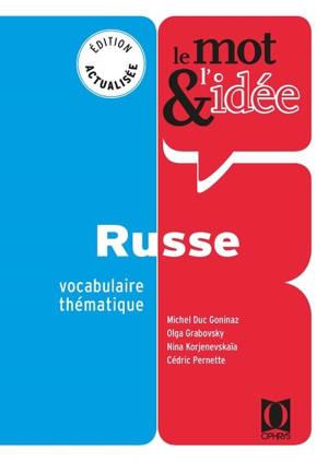 Le mot & l'idée : russe : vocabulaire thématique