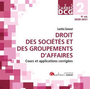 Droit des sociétés et des groupements d'affaires : DCG 2, 2020-2021 : cours et applications corrigées