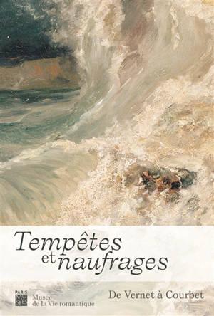 Tempêtes et naufrages : de Vernet à Courbet : exposition, Paris, Musée de la vie romantique, du 18 novembre 2020 au 14 mars 2021