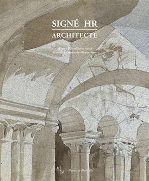 Signé HR architecte : Henry Révoil (1822-1900), le fonds du musée des Beaux-Arts