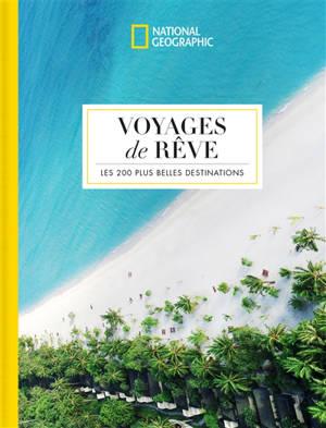 Voyages de rêve : les 200 plus belles destinations