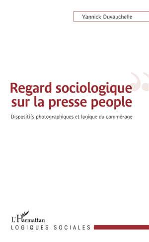 Regard sociologique sur la presse people : dispositifs photographiques et logique du commérage