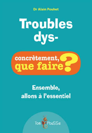 Troubles dys- : ensemble, allons à l'essentiel