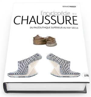 Encyclopédie de la chaussure : du paléolithique supérieur au XXIe siècle