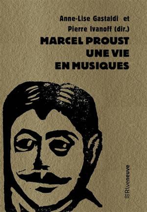 Marcel Proust : une vie en musiques