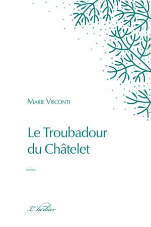 Le troubadour du Châtelet : enquête médiévale