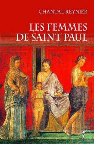 Les femmes de saint Paul : collaboratrices de l'apôtre des nations