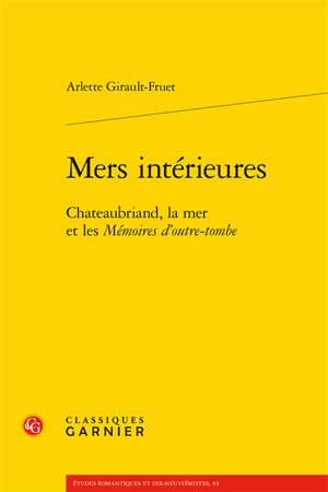 Mers intérieures : Chateaubriand, la mer et les Mémoires d'outre-tombe