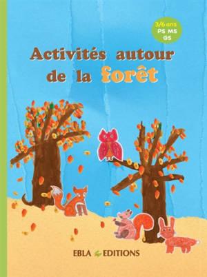 Activités autour de la forêt : 3-6 ans, PS, MS, GS