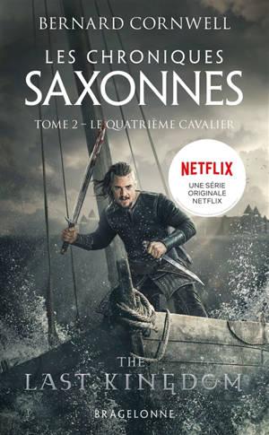 Les chroniques saxonnes. Volume 2, Le quatrième cavalier
