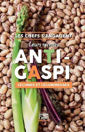 Les chefs s'engagent : leurs recettes anti-gaspi : légumes et légumineuses
