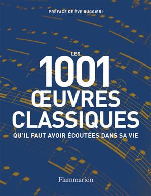 Les 1.001 oeuvres classiques qu'il faut avoir écoutées dans sa vie