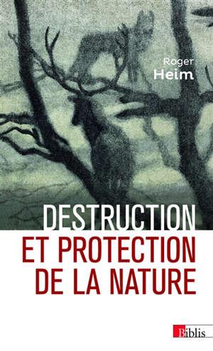 Destruction et protection de la nature