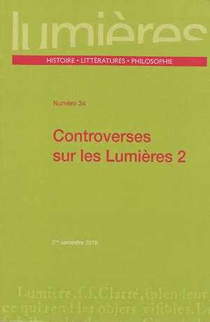 Lumières. n° 34, Controverses sur les Lumières 2