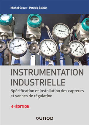 Instrumentation industrielle : spécification et installation des capteurs et vannes de régulation