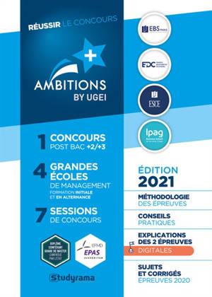 Réussir le concours Ambitions + by UGEI : méthodologie des épreuves, conseils pratiques, sujets et corrigés épreuves 2021