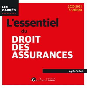L'essentiel du droit des assurances : 2020-2021