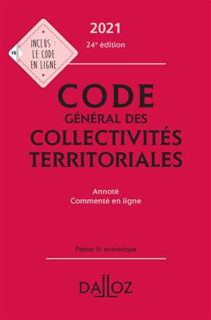Code général des collectivités territoriales 2021 : annoté, commenté en ligne