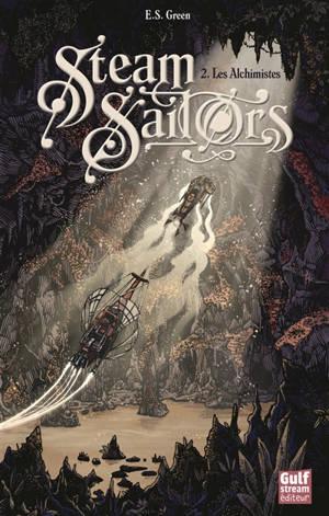Steam sailors. Volume 2, Les alchimistes
