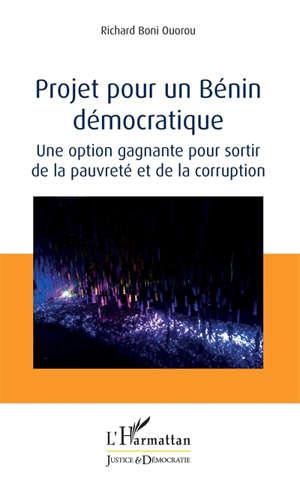 Projet pour un Bénin démocratique : une option gagnante pour sortir de la pauvreté et de la corruption