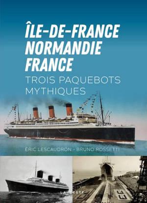 Ile-de-France, Normandie, France : trois paquebots mythiques