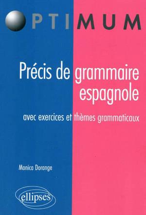 Précis de grammaire espagnole : avec exercices et thèmes grammaticaux