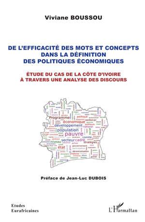 De l'efficacité des mots et concepts dans la définition des politiques économiques : étude du cas de la Côte d'Ivoire à travers une analyse des discours