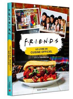 Friends : le livre de cuisine officiel