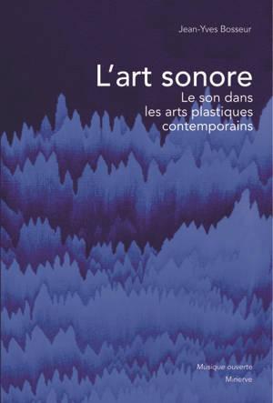 L'art sonore : le son dans les arts plastiques contemporains