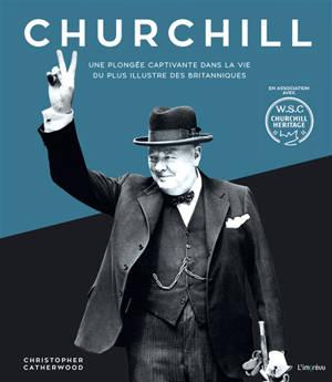 Churchill : une plongée captivante dans la vie du plus illustre des Britanniques
