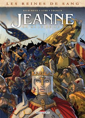 Les reines de sang, Jeanne, la mâle reine. Volume 3