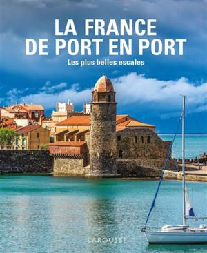 La France de port en port : les plus belles escales