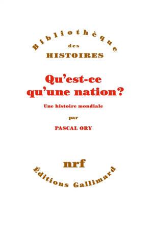 Qu'est-ce qu'une nation ? : une histoire mondiale