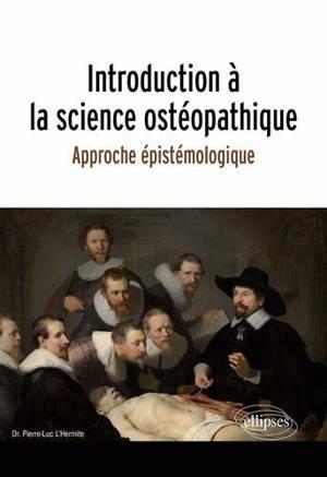 Introduction à la science ostéopathique : approche épistémologique