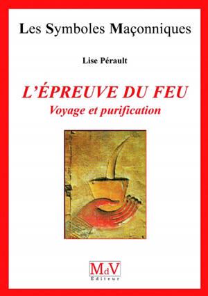 L'épreuve du feu : voyage et purification