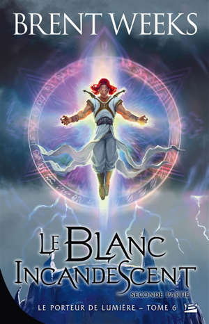 Le porteur de lumière, Volume 6, Le blanc incandescent. Volume 2
