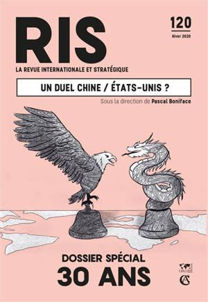 Revue internationale et stratégique. n° 120, Un duel Chine-Etats-Unis ?