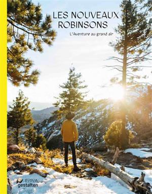 Les nouveaux Robinsons : l'aventure au grand air