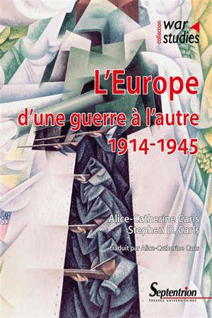 L'Europe d'une guerre à l'autre : 1914-1945