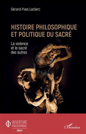 Histoire philosophique et politique du sacré : la violence et le sacré des autres