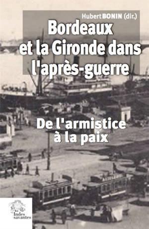 Bordeaux et la Gironde dans l'après-guerre : de l'armistice à la paix (novembre 1918-été 1920)