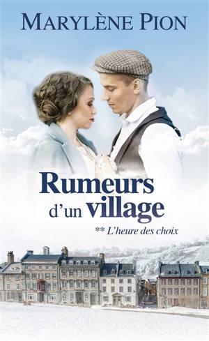 Rumeurs d'un village. Volume 2, L'heure des choix