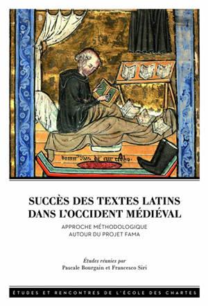 Succès des textes latins dans l'Occident médiéval : approche méthodologique autour du projet Fama