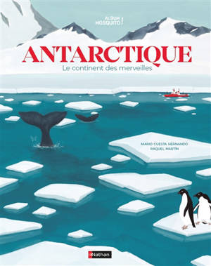 Antarctique : le continent des merveilles