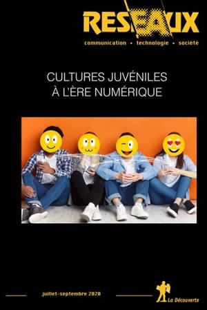 Réseaux. n° 222, Cultures juvéniles à l'ère numérique