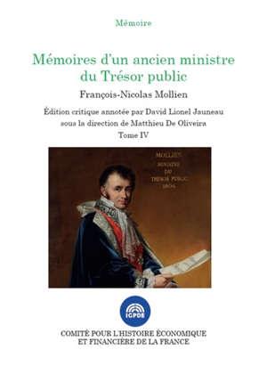 Mémoires d'un ancien ministre du Trésor public. Volume 4